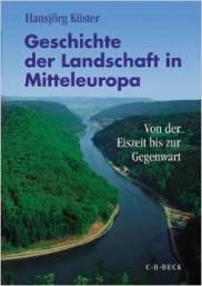 Geschichte der Landschaft in Mitteleuropa Von der Eiszeit bis zur Gegenwart Von Hansjörg Küster 448 Seiten mit 216 Abbildungen und Karten ISBN 978-3-406-60849-0