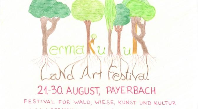 Permakultur Land Art Festival – Gartenkunst trifft Mutter Natur